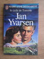 Anticariat: Marie Anne Desmarest - Le cycle de torrents, Jan Yvarsen