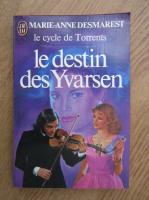 Anticariat: Marie Anne Desmarest - Le destin des Yvarsen