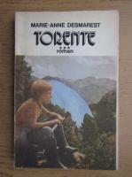 Anticariat: Marie Anne Desmarest - Torente (volumul 3)