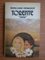 Anticariat: Marie Anne Desmarest - Torente (volumul 6)