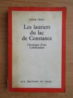 Marie Chaix - Les lauriers du lac de Constance. Chronique d'une Collaboration