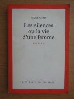 Marie Chaix - Les silences ou la vie d'une femme