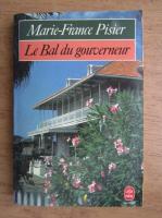 Anticariat: Marie France Pisier - Le Bal du gouverneur