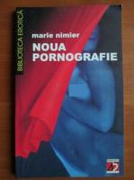 Marie Nimier - Noua pornografie