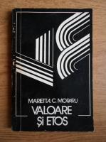 Anticariat: Marietta C. Moraru - Valoare si etos