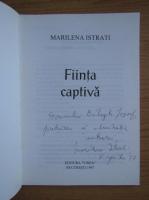 Marilena Istrati - Fiinta captiva (cu dedicatia si autograful autoarei pentru Balogh Jozsef)