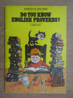 Anticariat: Marilena Macarie - Do you know english proverbs?