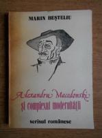 Anticariat: Marin Besteliu - Alexandru Macedonski si complexul modernitatii