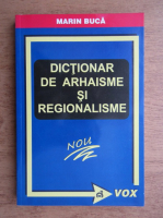 Marin Buca - Dictionar de arhaisme si regionalisme