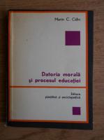 Marin C. Calin - Datoria morala si procesul educatiei