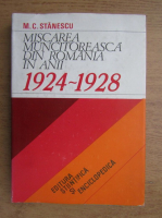 Anticariat: Marin C. Stanescu - Miscarea muncitoreasca din Romania in anii 1924-1928