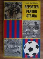 Marin Ciuperceanu - Reporter pentru Steaua