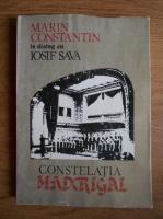 Anticariat: Marin Constantin - In dialog cu Iosif Sava. Constelatia Madrigal