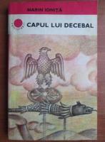 Anticariat: Marin Ionita - Capul lui Decebal (roman)