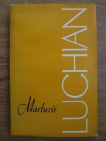 Marin Mihalache - Marturii despre Luchian