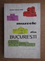 Marin Mihalache - Muzeele din Bucuresti
