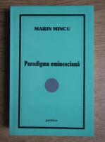 Anticariat: Marin Mincu - Paradigma eminesciana