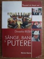 Marin Oprea - Dinastia Bush, sange, bani si putere