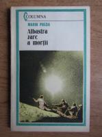 Marin Preda - Albastra zare a mortii