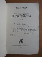 Marin Preda - Cel mai iubit dintre pamanteni (volumul 1, cu autograful si dedicatia autorului)