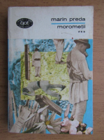 Marin Preda - Morometii (volumul 3)
