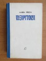 Marin Preda - Risipitorii