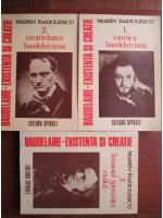 Anticariat: Marin Radulescu - Baudelaire. Existenta si creatie ( 3 volume)