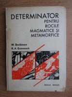 Marin Seclaman - Determinator pentru rocile magmatice si metamorfice