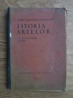 Marin Simionescu Rimniceanu - Istoria artelor. Scurta expunere a evolutiei stilurilor si a caracteristicei celor mai insemnati artisti (1924)