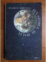 Marin Sorescu - Ecuatorul si Polii