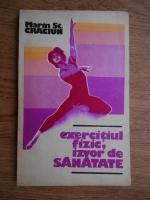 Marin St. Craciun - Exercitiul fizic, izvor de sanatate