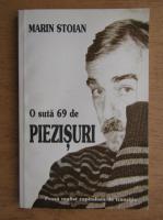 Anticariat: Marin Stoian - O suta 69 de piezisuri