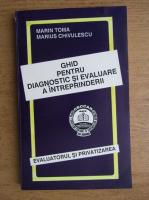 Anticariat: Marin Toma - Ghid pentru diagnostic si evaluare a intreprinderii