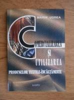 Anticariat: Marin Udrea - Comercializarea si utilizarea produselor textile-incaltaminte
