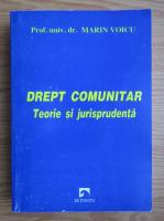 Anticariat: Marin Voicu - Drept comunitar. Teorie si jurisprudenta