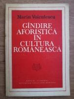 Anticariat: Marin Voiculescu - Gandirea aforistica in cultura romaneasca