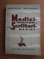 Anticariat: Marin Voiculescu, Mircea Angelescu - Medici scriitori...scriitori medici