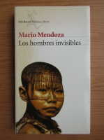 Mario Mendoza - Los hombres invisibles