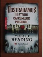Anticariat: Mario Reading - Nostradamus. Misterul catrenelor pierdute