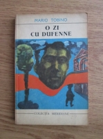 Anticariat: Mario Tobino - O zi cu Dufenne