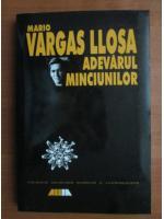 Anticariat: Mario Vargas Llosa - Adevarul minciunilor