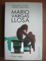 Anticariat: Mario Vargas Llosa - Casa verde