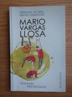 Mario Vargas Llosa - Civilizatia spectacolului