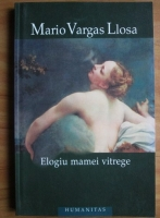 Mario Vargas Llosa - Elogiu mamei vitrege