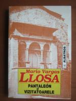 Mario Vargas Llosa - Pantaleon si vizitatoarele