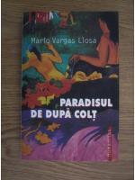 Mario Vargas Llosa - Paradisul de dupa colt