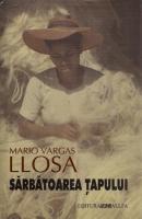 Mario Vargas Llosa - Sarbatoarea tapului (coperti cartonate)