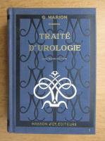 Anticariat: Marion Gilbert - Traite d'urologie (volumul 1, 1940)