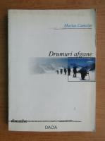 Marius Camciuc - Drumuri afgane