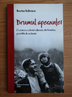 Marius Dobrescu - Drumul sperantei. O cronica a coloniei albaneze din Romania, povestita de ea insasi